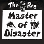 THE RAG/MASTER OF DISASTER