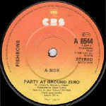 Fishbone - Party At Ground Zero 7inch