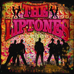 THE LIPTONES/THE MEANING OF LIFE