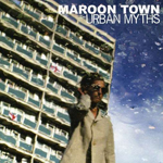 MAROON TOWN/URBAN MYTHS