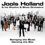 JOOLS HOLLAND/SWINGING THE BLUES DANCING THE SKA