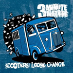 3 MINUTE WARNING/SCOOTERS LOOSE CHANGE