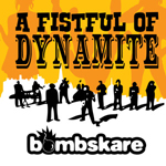 BOMBSKARE/A FISTFUL OF DYNAMITE