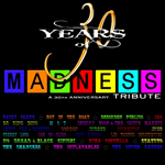 V.A/MADNESS A 30TH ANNIVERSARY TRIBUTE